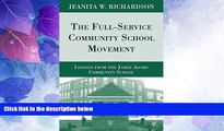 Big Deals  The Full-Service Community School Movement: Lessons from the James Adams Community