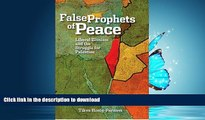 FAVORIT BOOK The False Prophets of Peace: Liberal Zionism and the Struggle for Palestine READ NOW