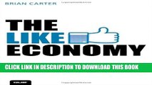 [PDF] The Like Economy: How Businesses Make Money With Facebook (Que Biz-Tech) Popular Online