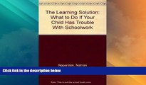 Big Deals  The Learning Solution: What to Do If Your Child Has Trouble With Schoolwork  Best