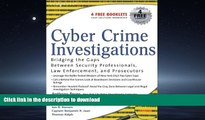 FAVORIT BOOK Cyber Crime Investigations: Bridging the Gaps Between Security Professionals, Law