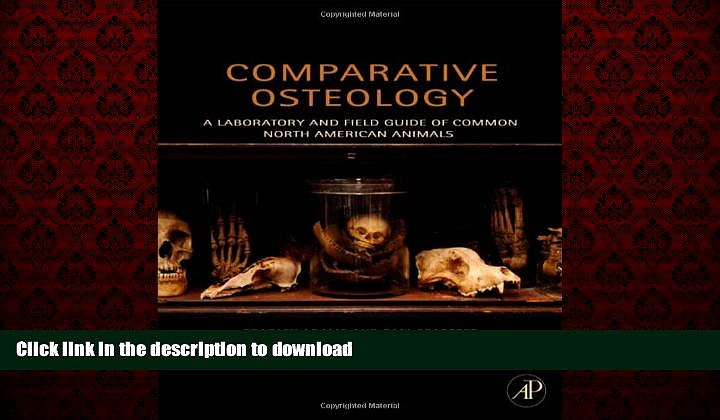 READ ONLINE Comparative Osteology: A Laboratory and Field Guide of Common North American Animals
