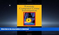 READ ONLINE Forensic Computer Crime Investigation (International Forensic Science and