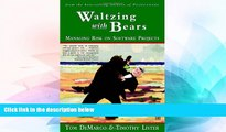 Big Deals  Waltzing With Bears: Managing Risk on Software Projects  Free Full Read Most Wanted
