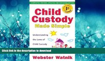 READ THE NEW BOOK Child Custody Made Simple: Understanding the Laws of Child Custody and Child