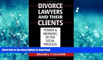 FAVORIT BOOK Divorce Lawyers and Their Clients: Power and Meaning in the Legal Process FREE BOOK