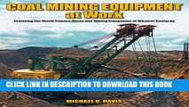 [PDF] Coal Mining Equipment at Work: Featuring the World Famous Mines and Mining Companies of