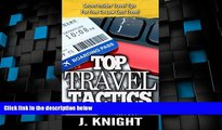 Big Deals  Travel: Amazingly Shocking Insider Travel Industry Tactics To FREE And Low Cost Travel