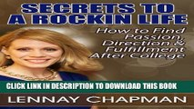 [PDF] Secrets to a Rockin Life: How to Find Passion, Direction   Fulfillment After College