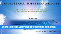 [New] Applied Motivation: A Seven Day Motivational Blueprint to Achieving One s Dreams Exclusive
