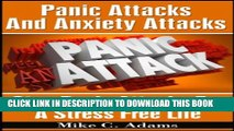 [PDF] Panic Attacks And Anxiety Attacks : Stop Panic Attacks For A Stress Free Life (A Drug-Free