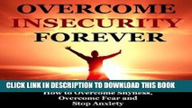 [PDF] Overcome Insecurity Forever  How to Overcome Shyness, Overcome Fear and Stop Anxiety