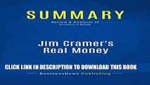 [PDF] Summary: Jim Cramer s Real Money: Review and Analysis of Cramer s Book Full Colection
