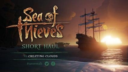 Short Haul #3 Creating Clouds de Sea of Thieves