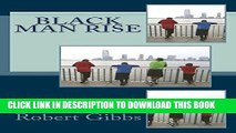 [PDF] Black Man Rise: Fatherly Words for the Young Black Man Full Online