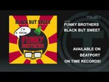 Funky Brothers - Black But Sweet [Official]