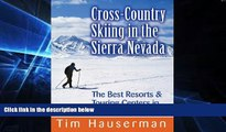 Must Have PDF  Cross-Country Skiing in the Sierra Nevada: The Best Resorts   Touring Centers in