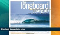 Big Deals  The Longboard Travel Guide: A Guide to the World s Best Longboarding Waves  Free Full