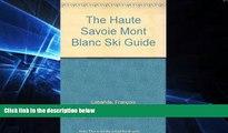 Big Deals  The Haute Savoie Mont Blanc Ski Guide  Free Full Read Best Seller