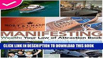 [New] Manifesting Wealth: Your Law of Attraction Book for Attracting Money, Prosperity and