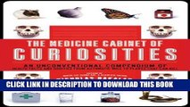 Collection Book The Medicine Cabinet of Curiosities: An Unconventional Compendium of Health Facts