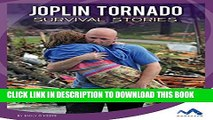 [PDF] Joplin Tornado Survival Stories (Natural Disaster True Survival Stories) Popular Collection