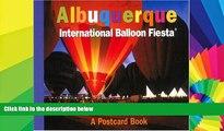 Big Deals  Albuquerque International Balloon Fiesta: A Postcard Book (Postcard Books)  Best Seller
