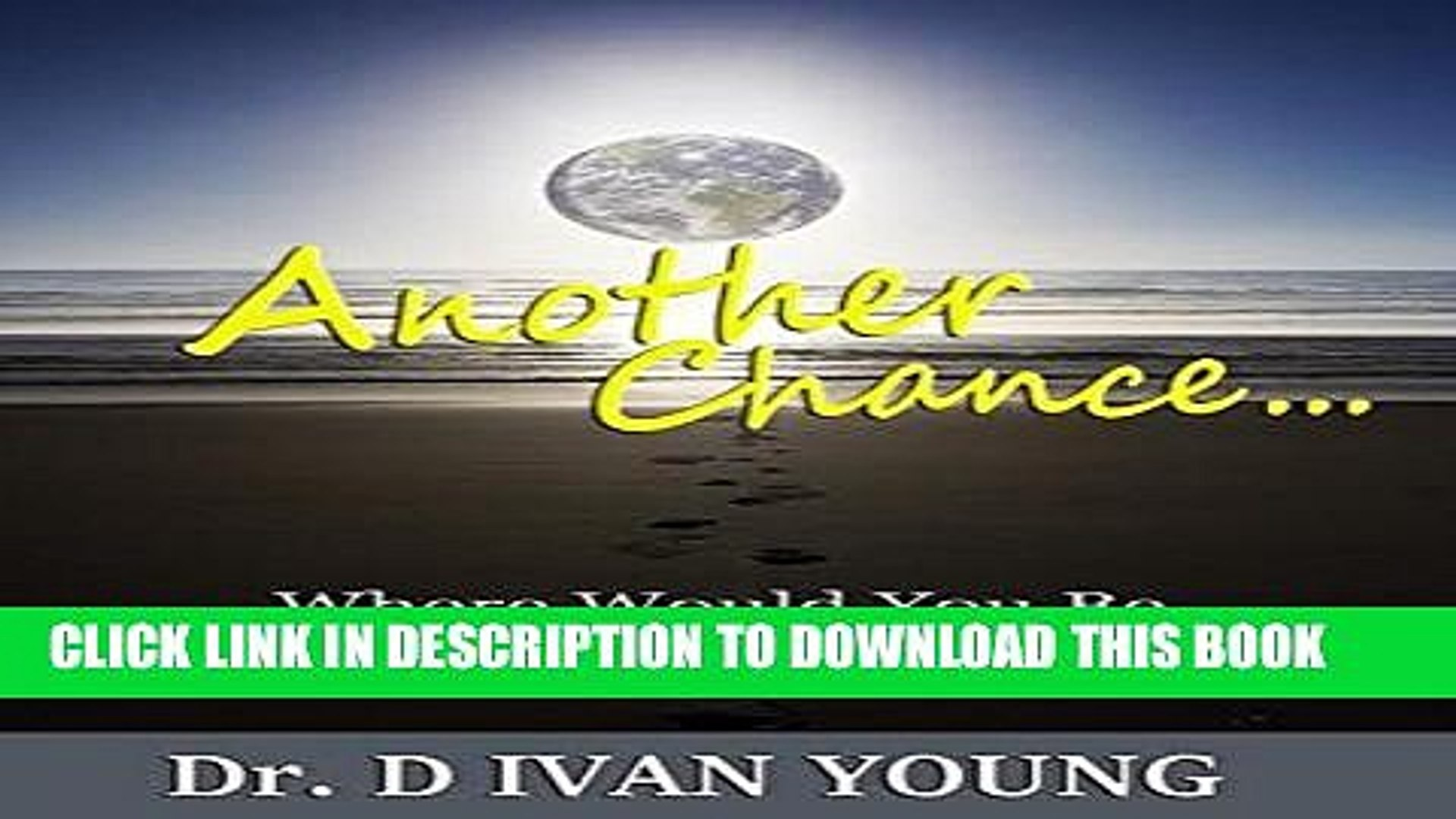 [New] Another Chance...Where Would You Be Without One! Exclusive Full Ebook