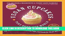 [PDF] Vegan Cupcakes Take Over the World: 75 Dairy-Free Recipes for Cupcakes that Rule Popular
