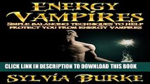 [New] Energy Vampires: Simple balancing techniques to help protect you from energy vampires.