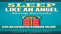 New Book Sleep: Sleep Like An Angel - Sleep Secrets - No More: Sleep Deprivation, Fatigue   Insomnia