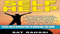 [New] Self Help: A Motivational and Inspirational Guide to Your Personal Growth and the Next Level