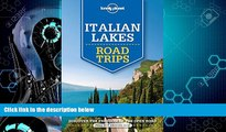 Must Have PDF  Lonely Planet Italian Lakes Road Trips (Travel Guide)  Free Full Read Best Seller