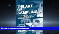 EBOOK ONLINE The Art of Sampling: The Sampling Tradition of Hip Hop/Rap Music and Copyright Law