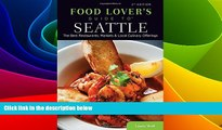 Big Deals  Food Lovers  Guide to® Seattle: The Best Restaurants, Markets   Local Culinary