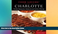 Must Have PDF  Food Lovers  Guide to® Charlotte: The Best Restaurants, Markets   Local Culinary