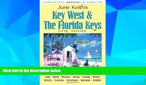 Big Deals  June Keith s Key West   The Florida Keys: A Guide to the Coral Islands (June Keith s