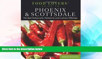 Must Have PDF  Food Lovers  Guide to® Phoenix   Scottsdale: The Best Restaurants, Markets   Local