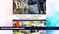 Big Deals  London s Classic Restaurants: A Guide to London s Iconic Restaurants and Eateries  Free