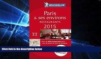 Big Deals  MICHELIN Guide Paris   ses environs 2015: Restaurants (Michelin Red Guide Paris)  Free