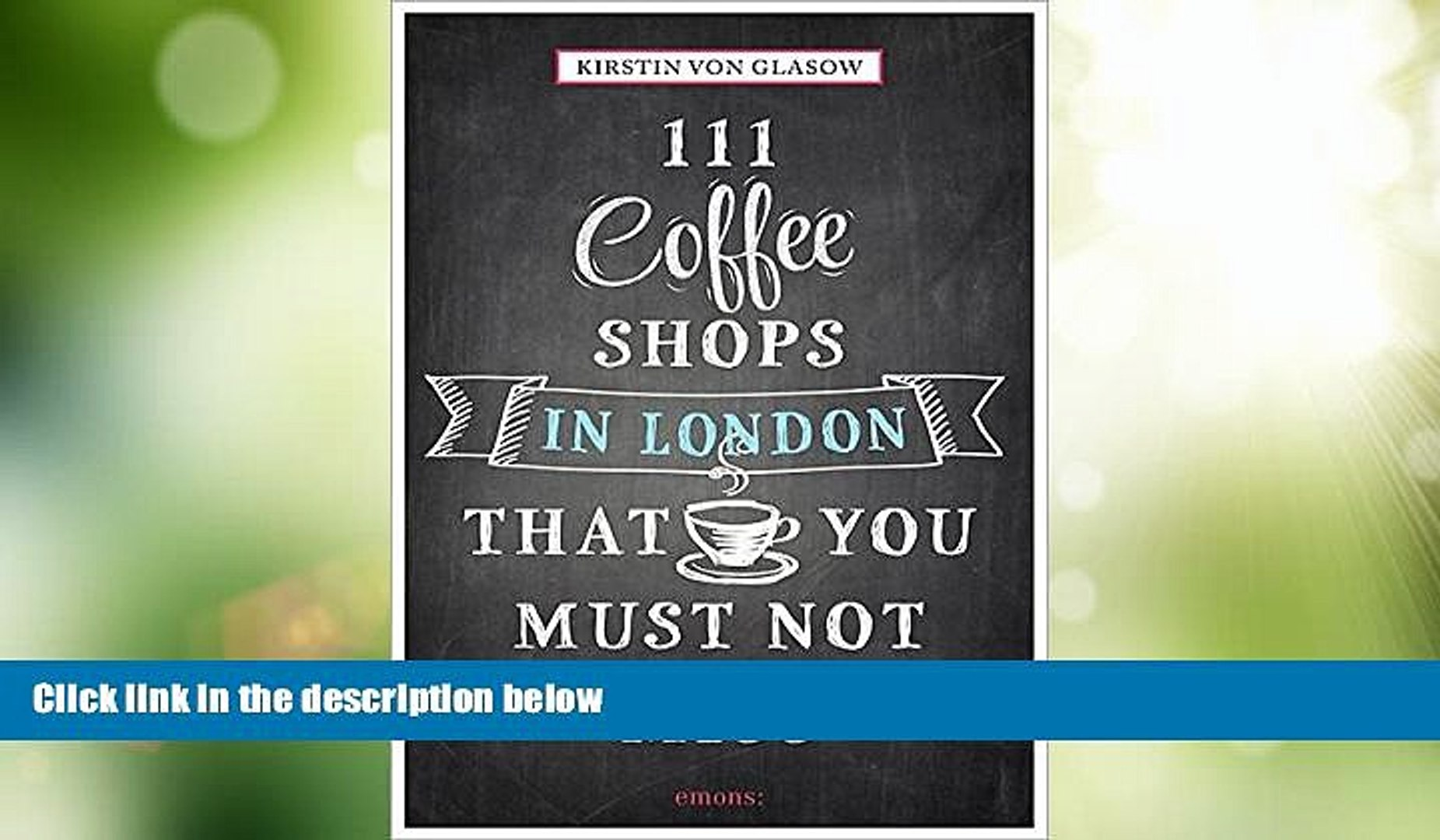 Must Have PDF  111 Coffee Shops in London That You Must Not Miss (111 Places/111 Shops)  Free Full