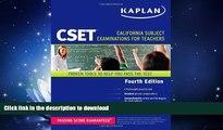 READ BOOK  Kaplan CSET: California Subject Examinations for Teachers (Kaplan Cset: The California