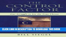 [PDF] The Control Factor: Our Struggle to See the True Threat Popular Colection