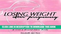 [PDF] Losing Weight After Pregnancy: How I Took Control of My Habits   Got a Brand New Body