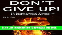 [New] Don t Give Up: 10 Inspirational Thoughts and 10 Motivational Stories (Motivation,