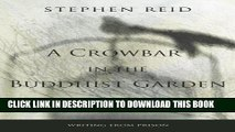 [PDF] A Crowbar in the Buddhist Garden: Writing from Prison Full Collection