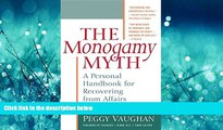 Enjoyed Read The Monogamy Myth: A Personal Handbook for Recovering from Affairs, Third Edition