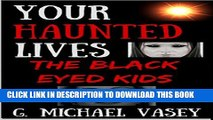 [Read PDF] THE BLACK EYED KIDS: Can We Come In?: True, Terrifying Tales of Face-to-Face Meetings