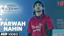 Parwah Nahi - M.S Dhoni: The Untold Story [2016] Song By Siddharth Basrur FT. Sushant Singh Rajput & Disha Patani [FULL HD] - (SULEMAN - RECORD)