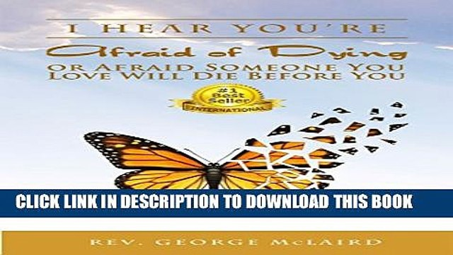 Collection Book I Hear You re Afraid of Dying or Afraid Someone You Love Will Die Before You